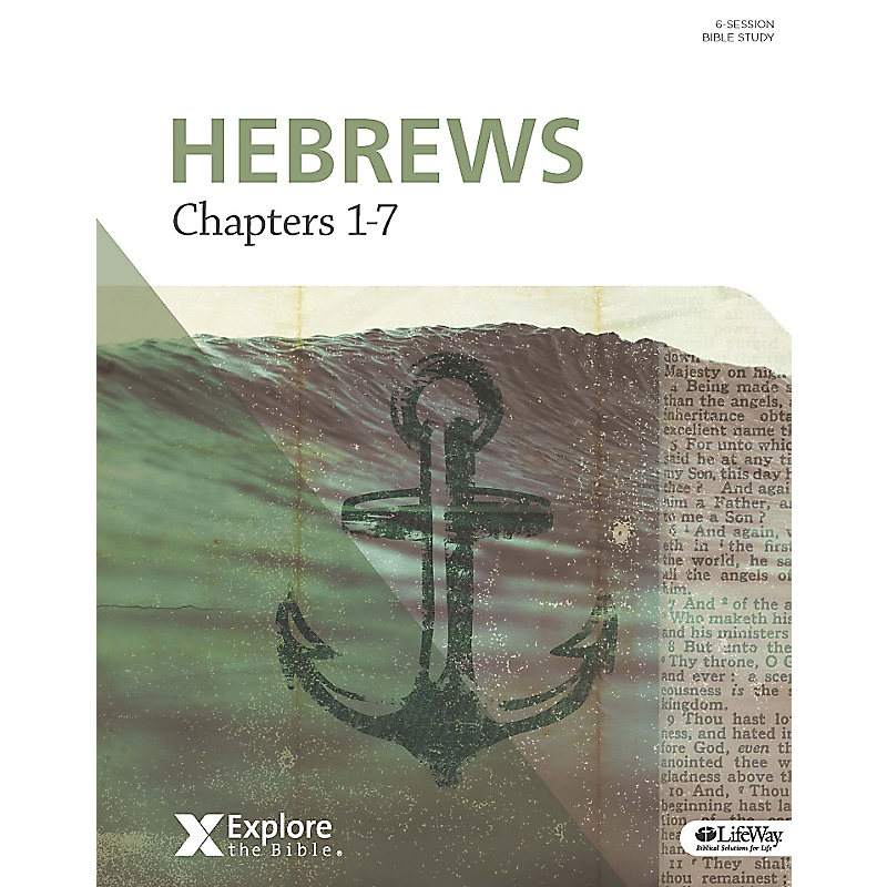 Explore the Bible: Hebrews: Chapters 1-7 Group Bible Study