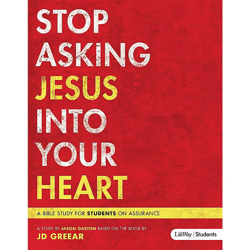 Stop Asking Jesus Into Your Heart - Teen Bible Study eBook