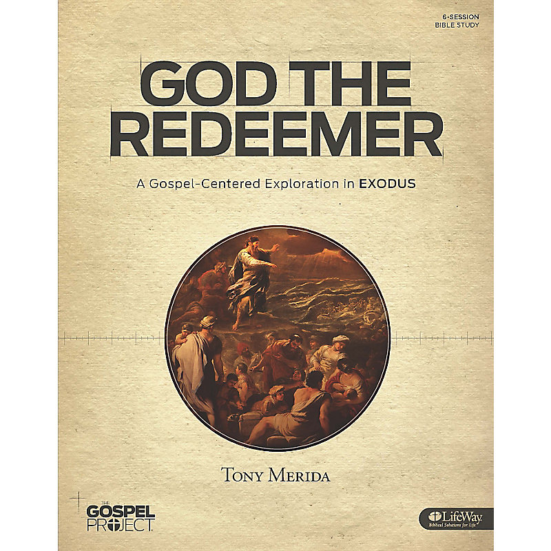 The Gospel Project: God the Redeemer - Bible Study Book