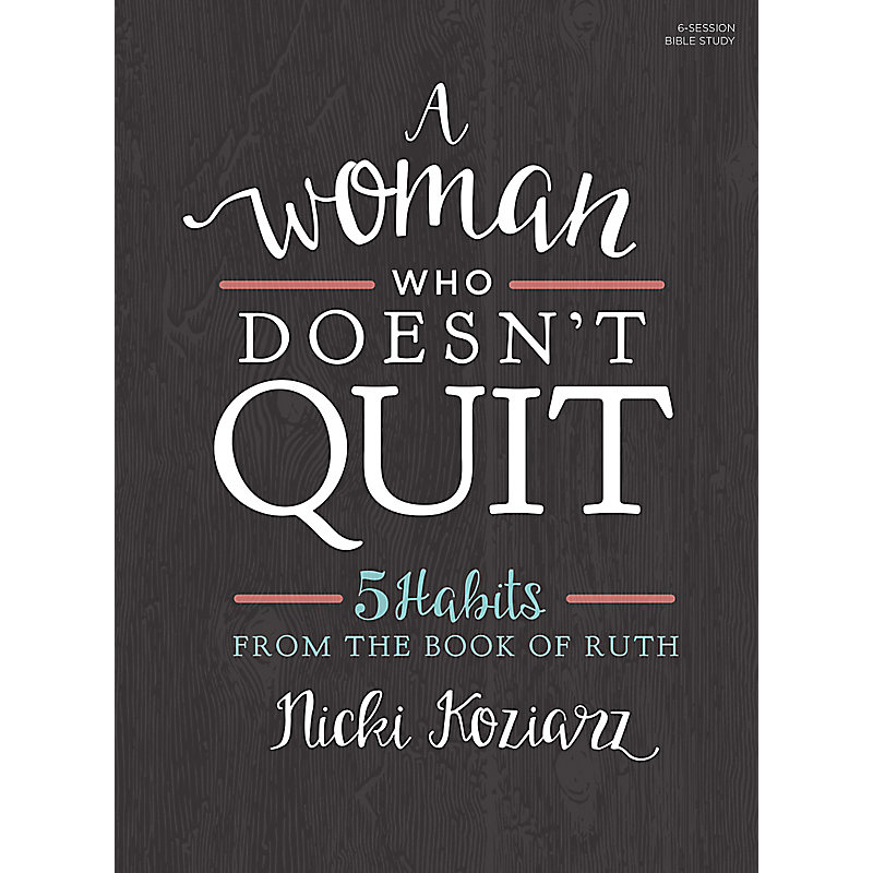 A Woman Who Doesn't Quit - Bible Study Book - LifeWay Reader