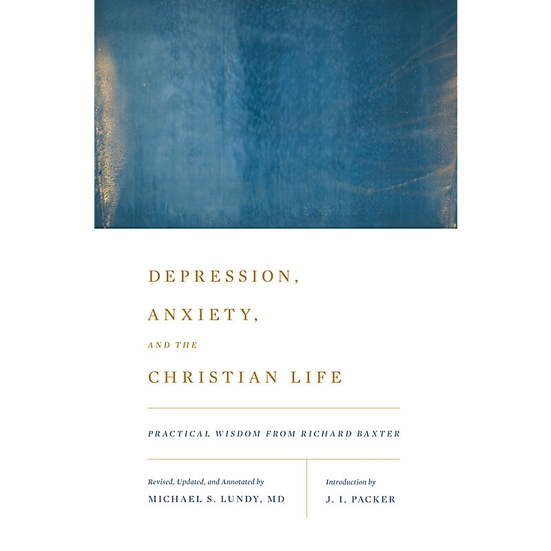 Depression, Anxiety, and the Christian Life