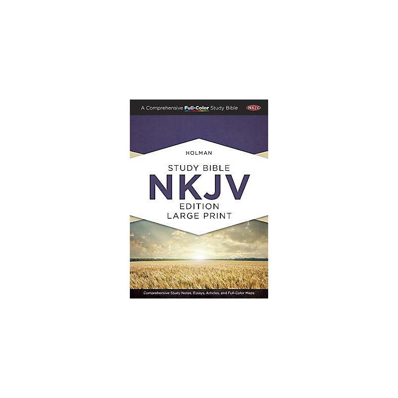 Holman Study Bible: NKJV Large Print Edition, Hardcover