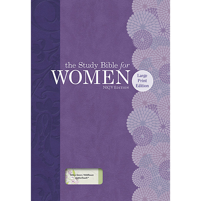 The Study Bible for Women: NKJV Large Print Edition, Willow Green/Wildflower LeatherTouch Indexed
