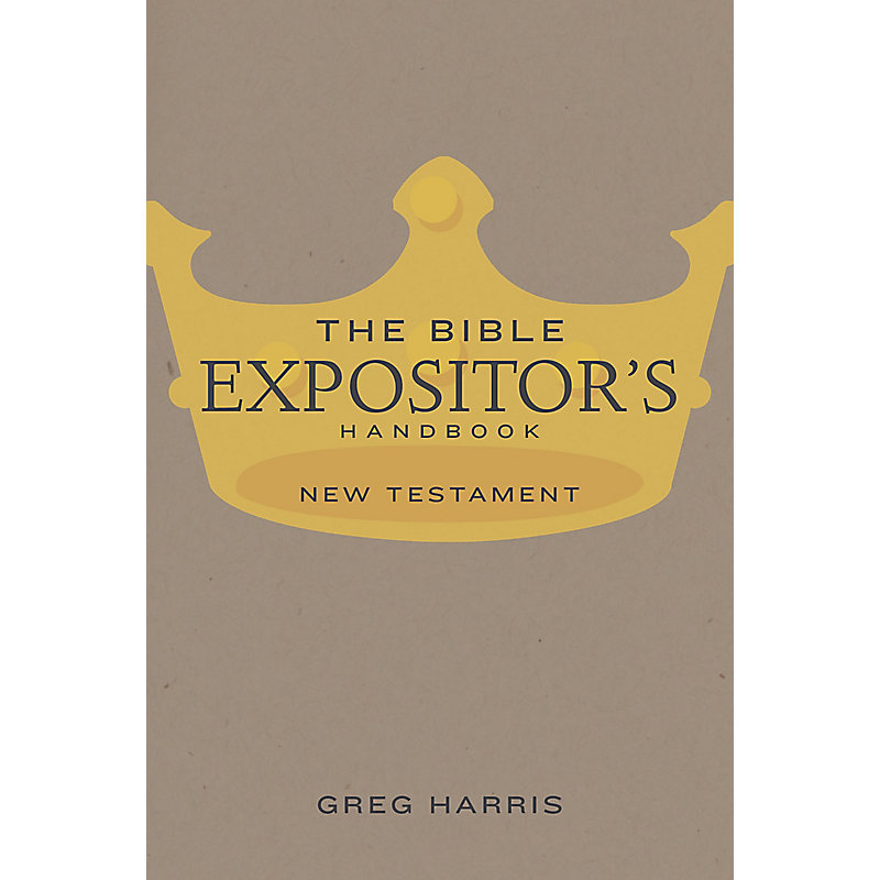 The Bible Expositor's Handbook, NT Edition