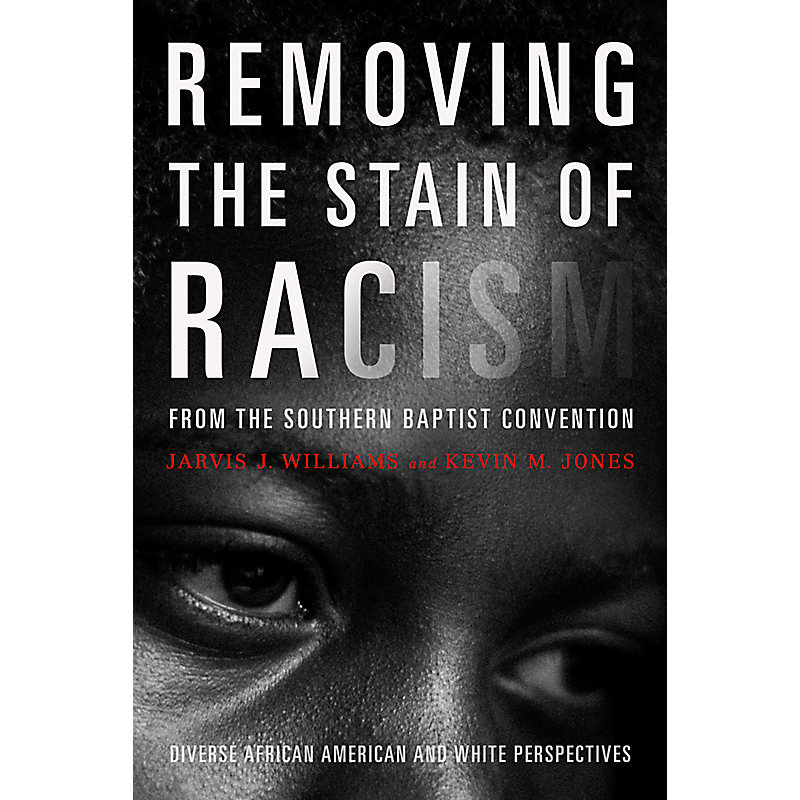 Removing the Stain of Racism from the Southern Baptist Convention