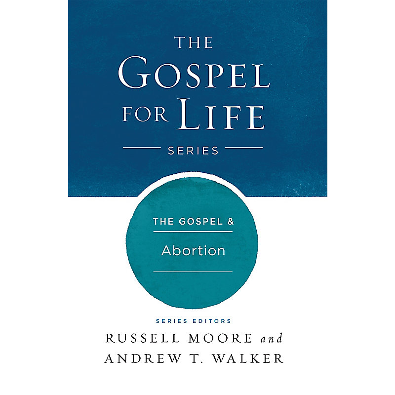 The The Gospel & Abortion