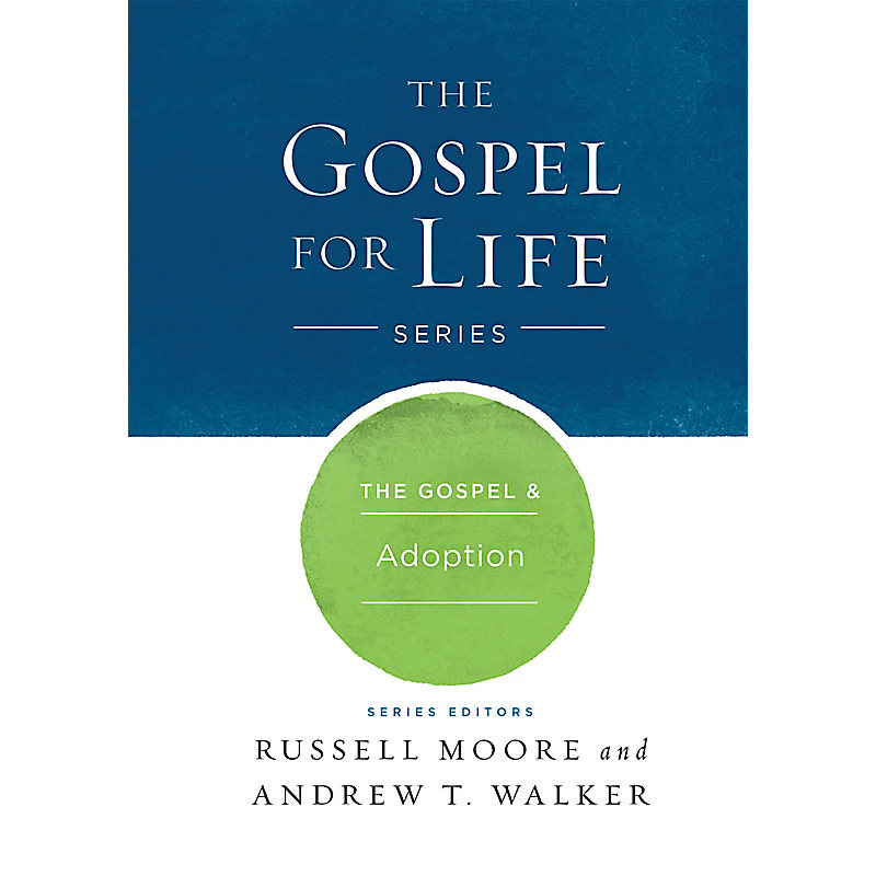 The The Gospel & Adoption