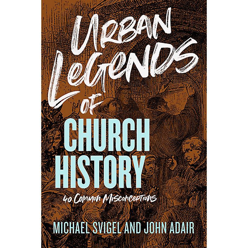 Urban Legends of Church History