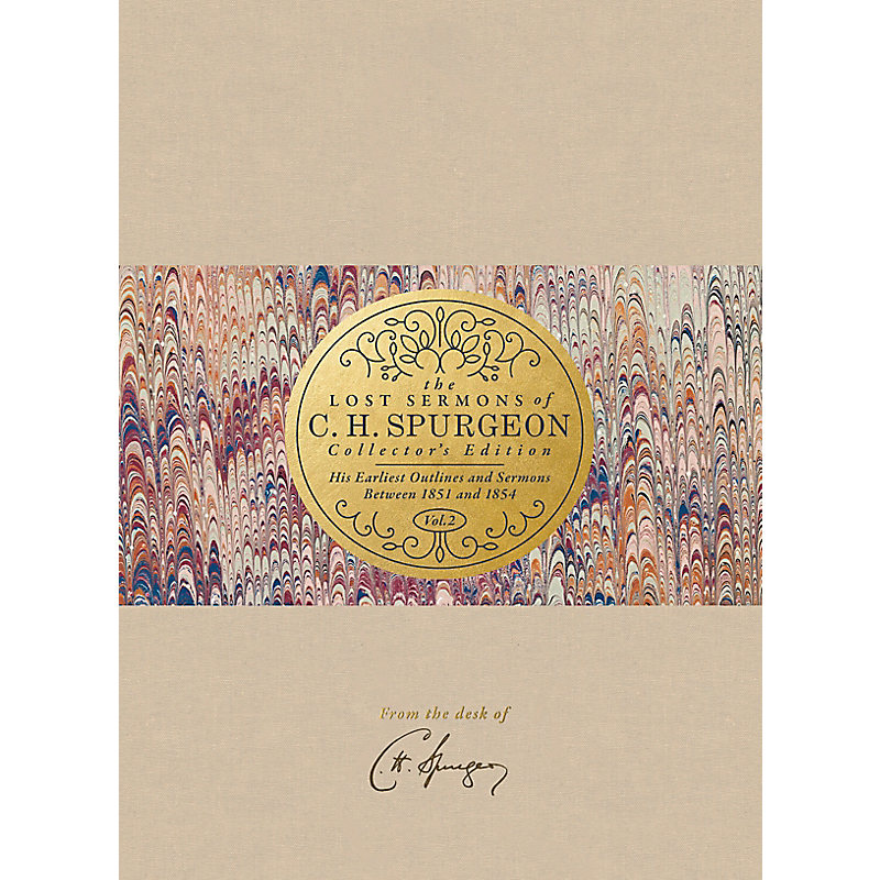 The Lost Sermons of C. H. Spurgeon Volume II — Collector's Edition