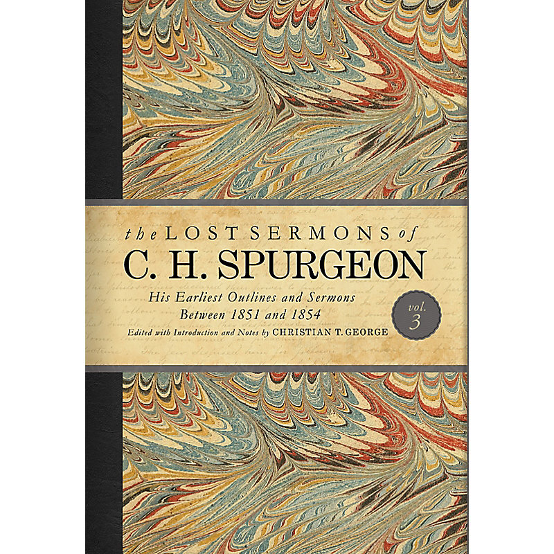 The Lost Sermons of C. H. Spurgeon Volume III
