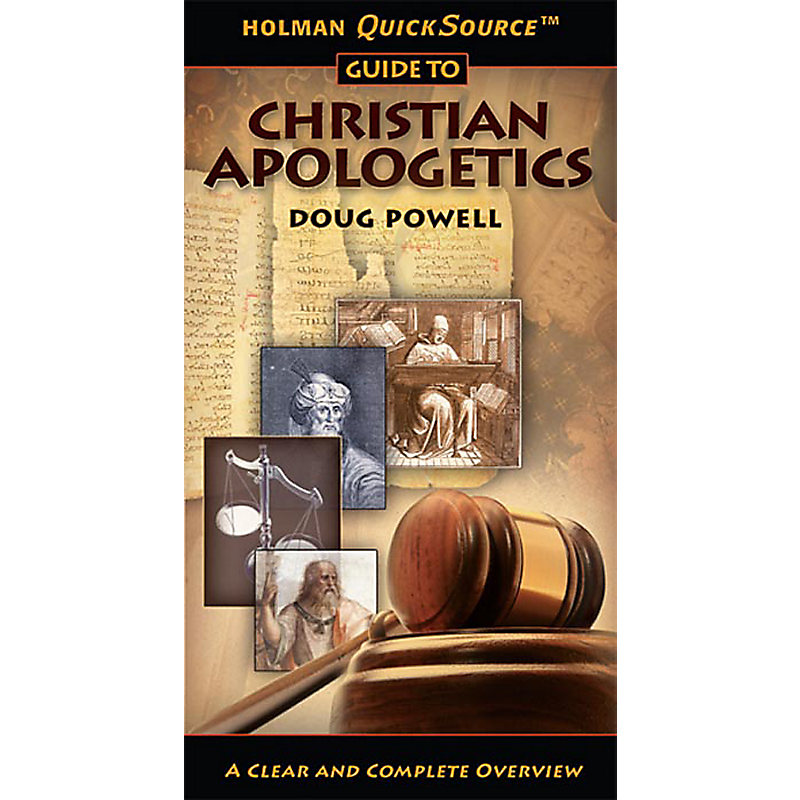 Holman QuickSource Guide to Christian Apologetics