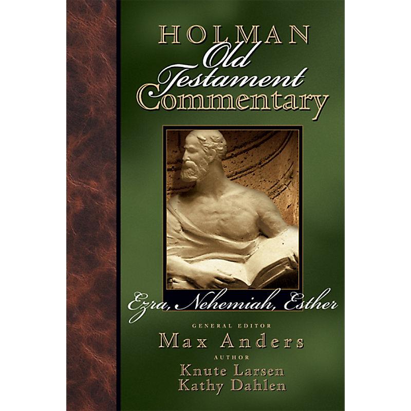 Holman Old Testament Commentary - Ezra, Nehemiah, Esther