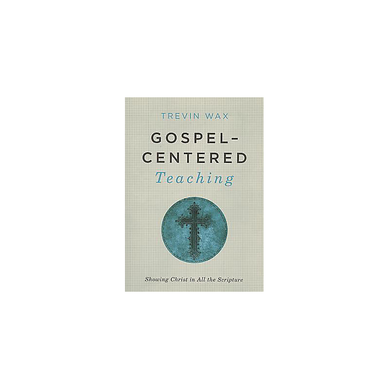 Gospel-Centered Teaching