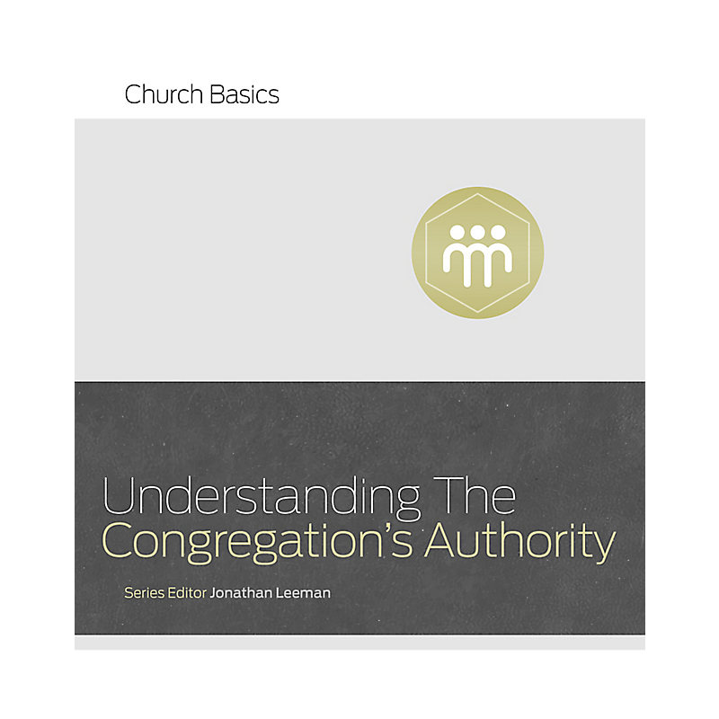 Understanding the Congregation's Authority