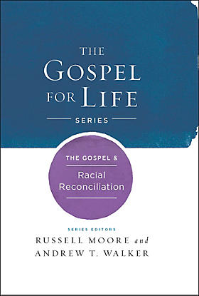 The Gospel & Racial Reconciliation