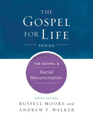 The Gospel and Racial Reconciliation