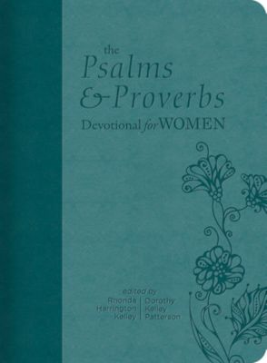 B&H Bloggers Review: The Psalm And Proverbs Devotional For Women by Dorothy Kelley Patterson, Rhonda Harrington Kelley
