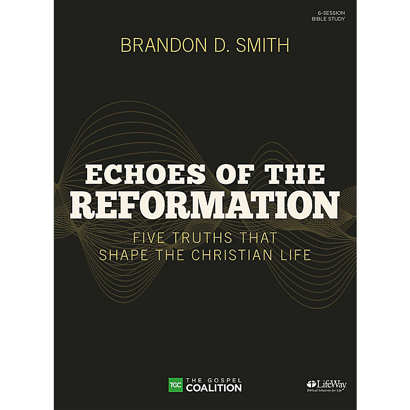 Echoes of the Reformation - Bible Study Book