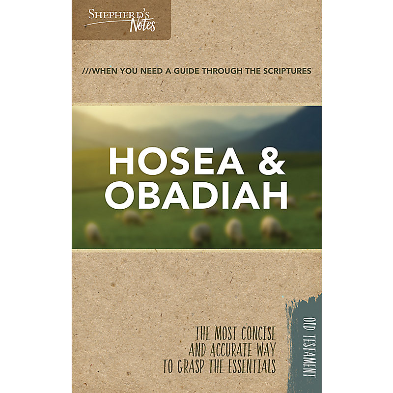 Shepherd's Notes: Hosea, Obadiah