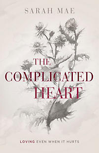 The Complicated Heart by Sarah Mae