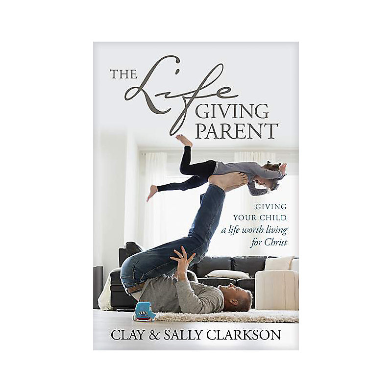 The Lifegiving Parent