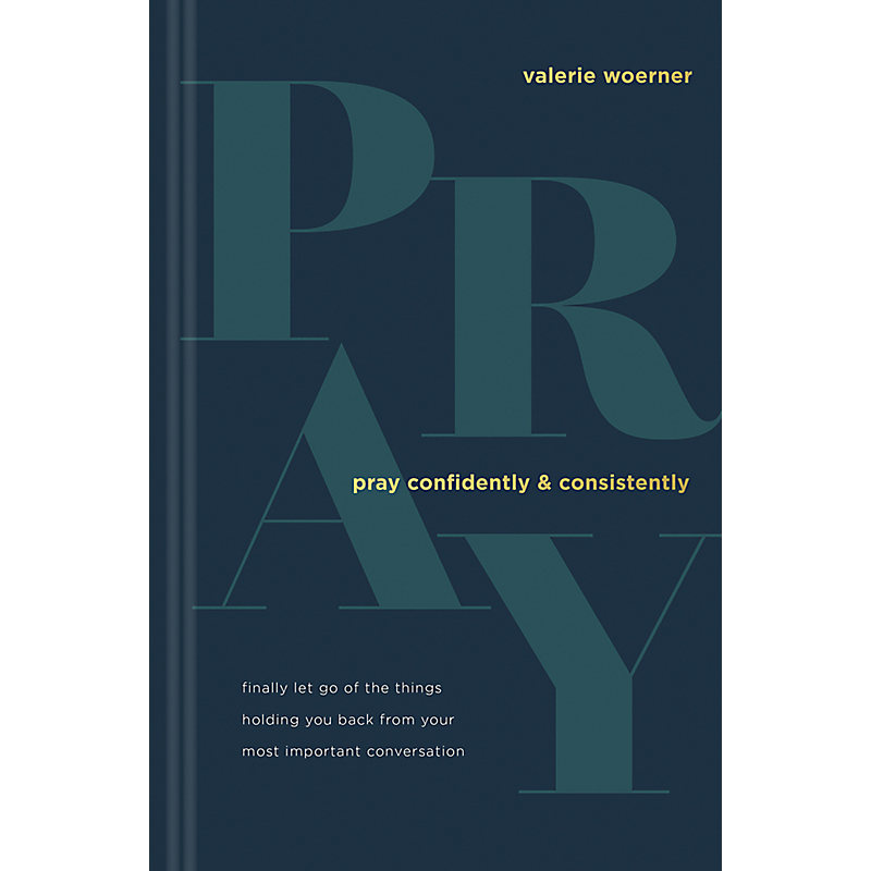 Pray Confidently and Consistently