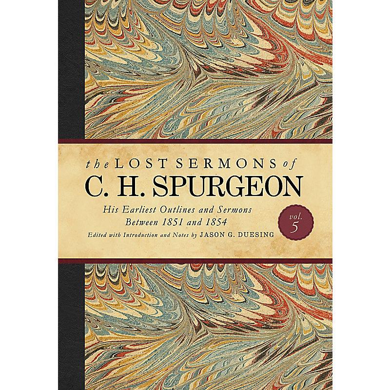 The Lost Sermons of C. H. Spurgeon Volume V