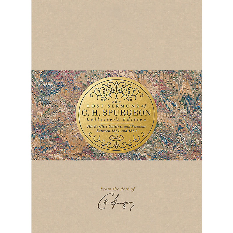The Lost Sermons of C. H. Spurgeon Volume V — Collector's Edition