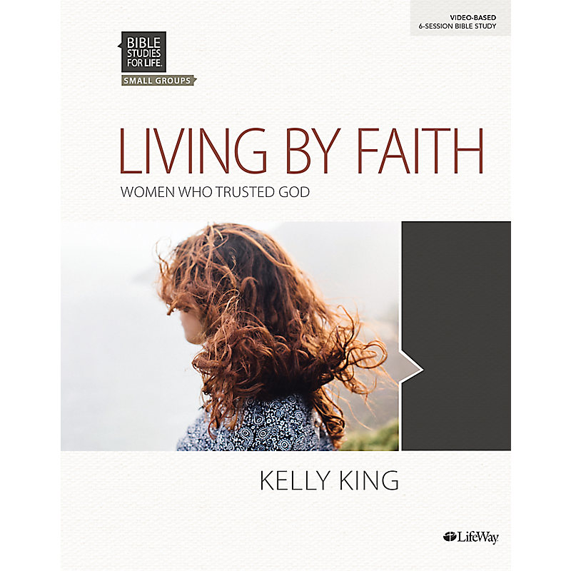 Bible Studies for Life: Living By Faith - Bible Study Book