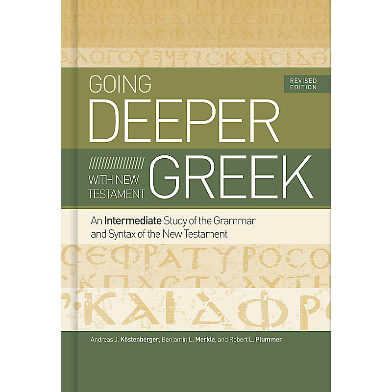 Going Deeper with New Testament Greek