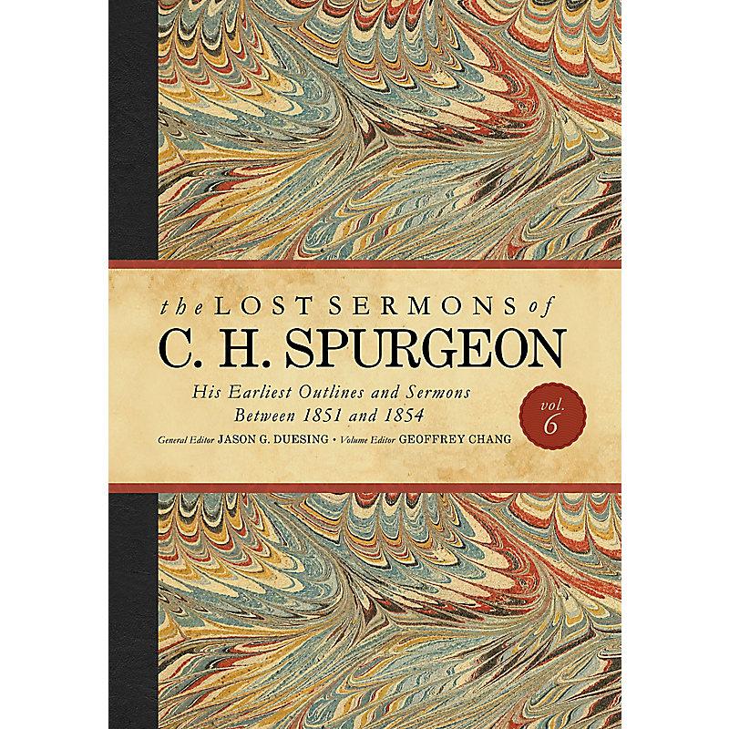 The Lost Sermons of C. H. Spurgeon Volume VI