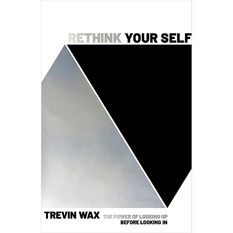 Rethink Your Self