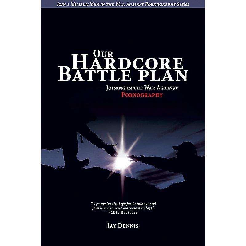 Our Hardcore Battle Plan