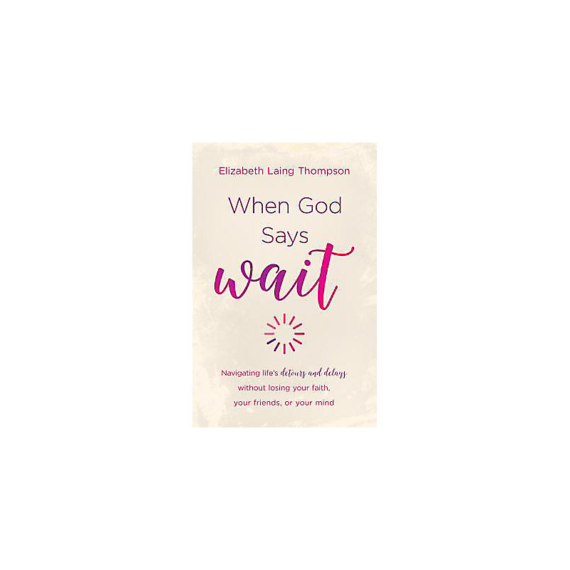 "When God Says ""Wait"""