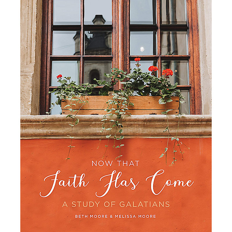 Now That Faith Has Come - A Study of Galatians