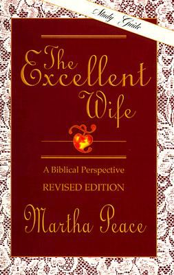 The Excellent Wife: Study Guide: Martha Peace ...