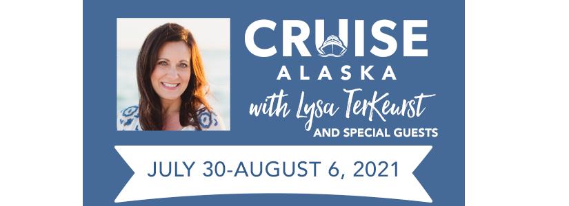 Cruise Alaska with Lysa TerKeurst