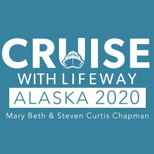 LifeWay's Alaskan Cruise with Steven Curtis Chapman