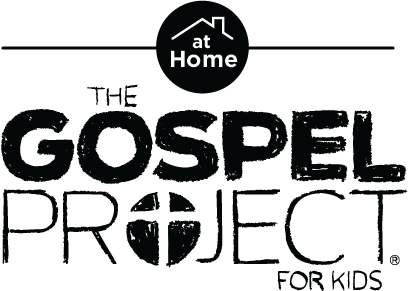 Gospel Project for Kids at Home
