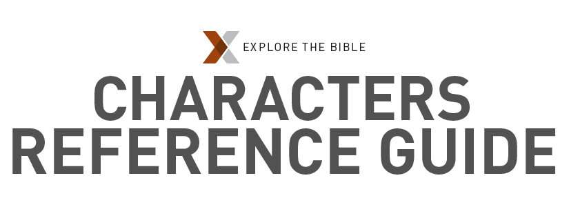 Explore the Bible: Characters