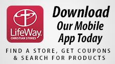 Download our LifeWay Stores App Today