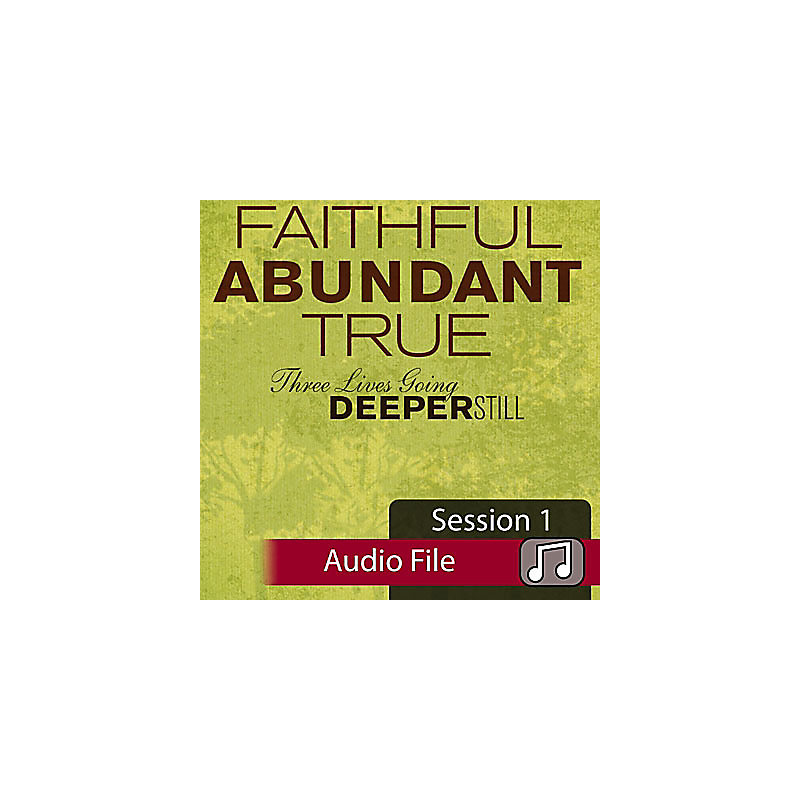 Faithful, Abundant, True - Audio Sessions