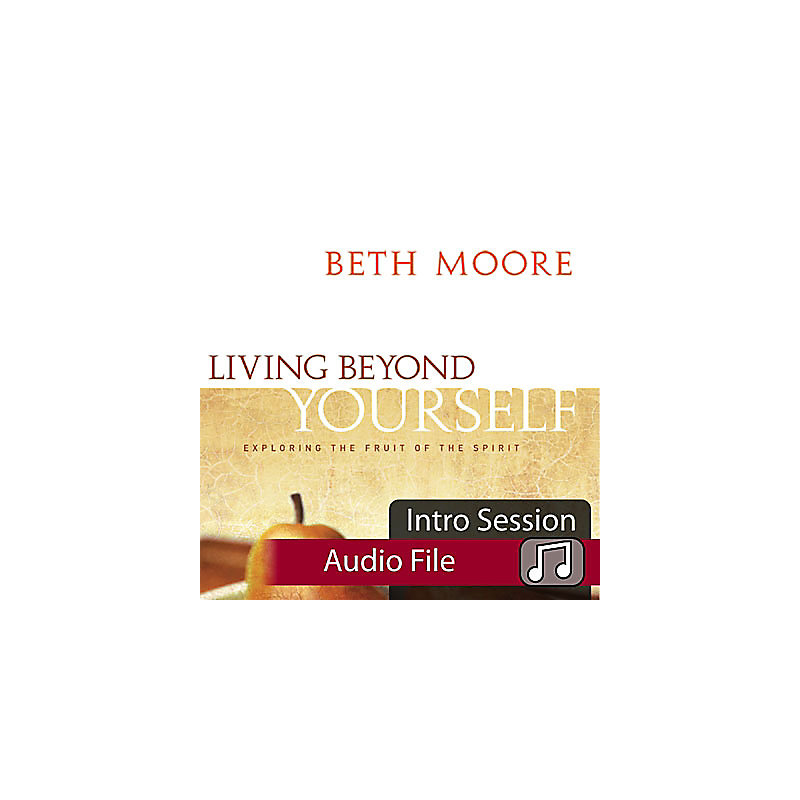 Living Beyond Yourself: Exploring the Fruit of the Spirit - Audio Sessions