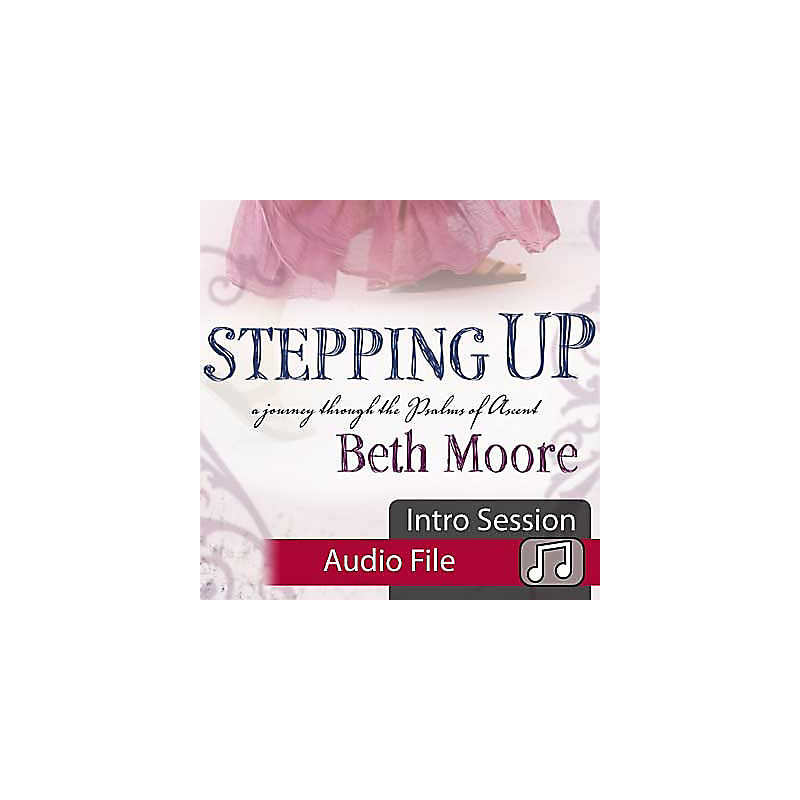 Stepping Up: A Journey Through the Psalms of Ascent - Audio Sessions