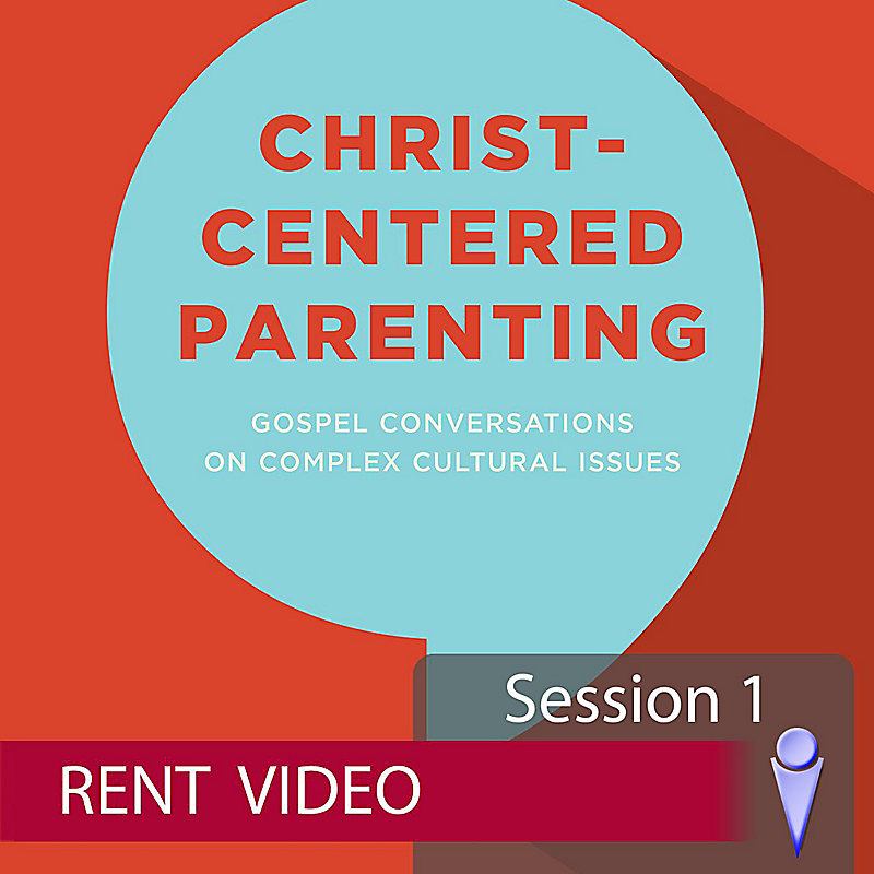 Christ-Centered Parenting - Rent
