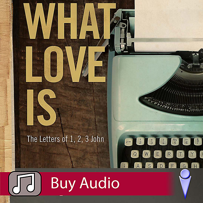 What Love Is - Audio Sessions