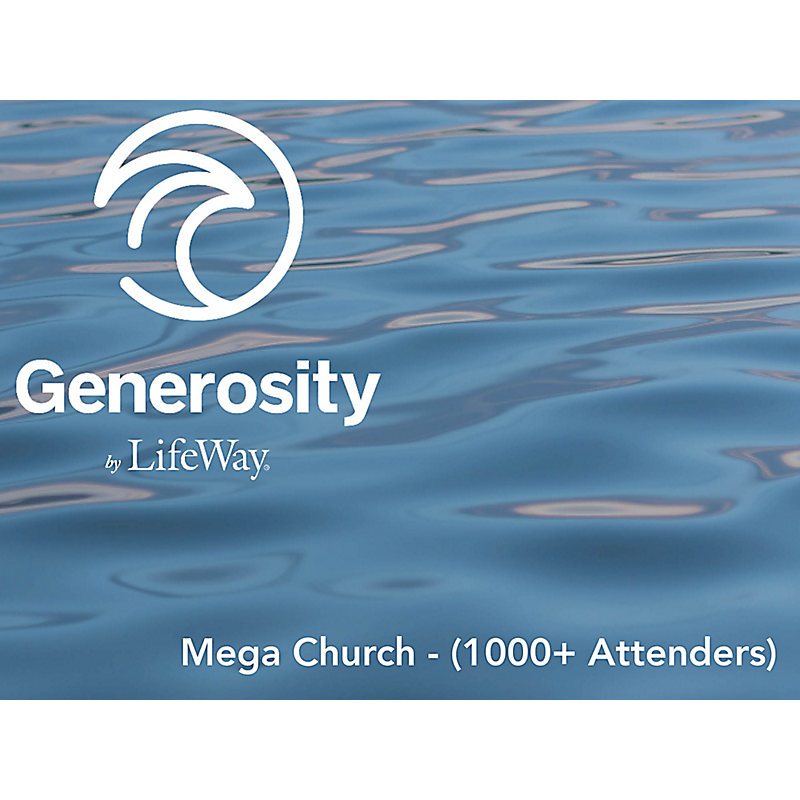 Generosity by LifeWay - Mega Church (1,000+ Attenders)