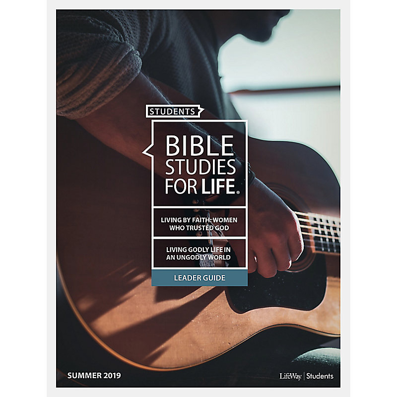 Bible Studies for Life: Students Leader Guide - Summer 2019