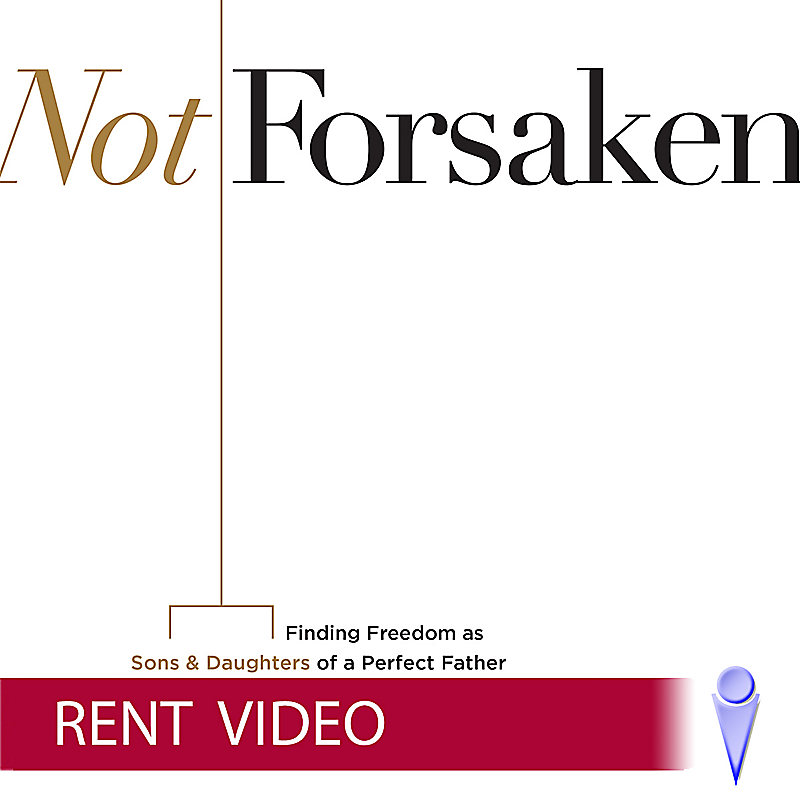 Not Forsaken - Video Rent