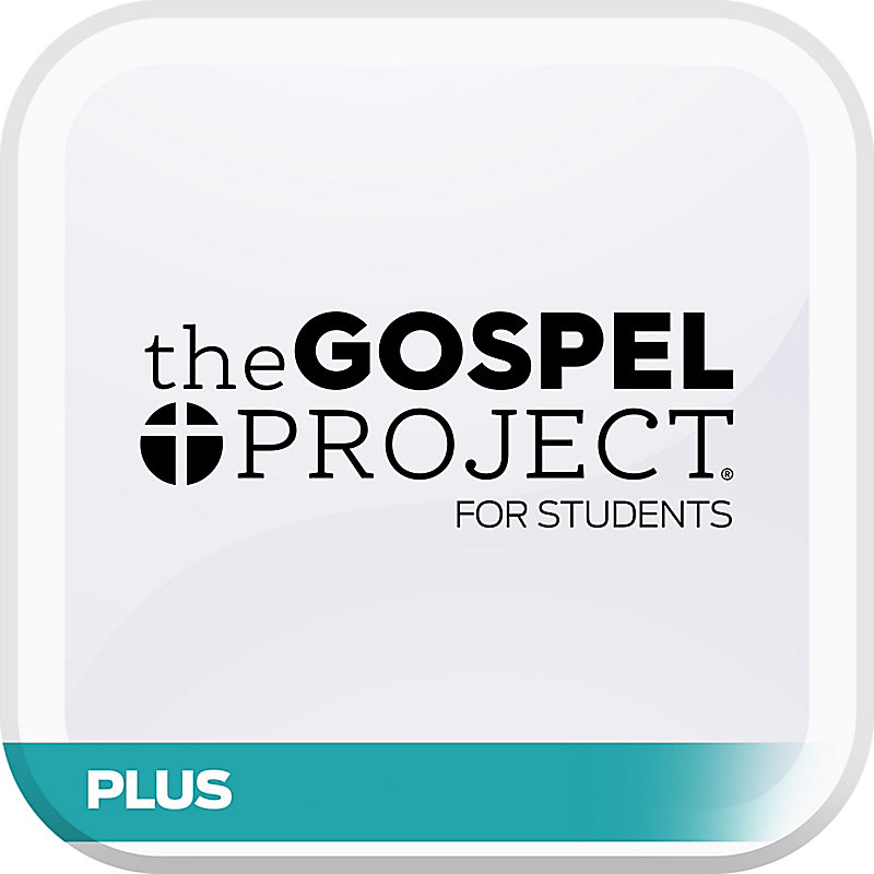 Gospel Project for Students: Plus